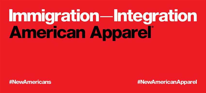 American Apparel's new Immigration--Integration campaign billboard