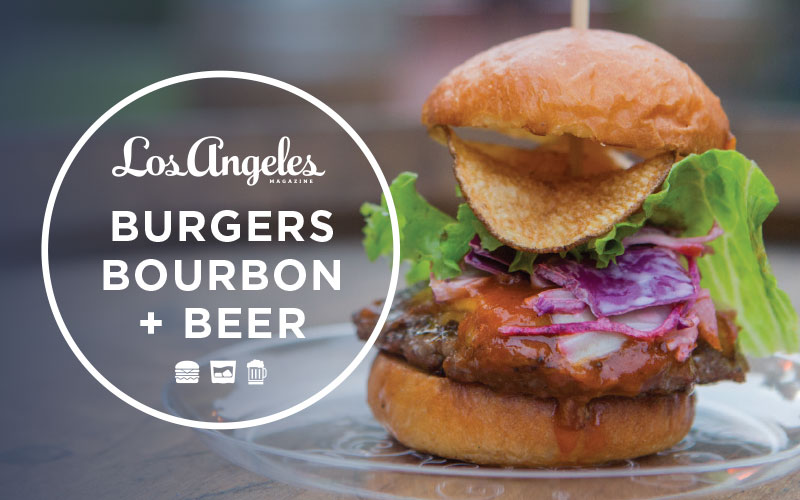 Los Angeles Magazine's Burgers, Bourbon, and Beer