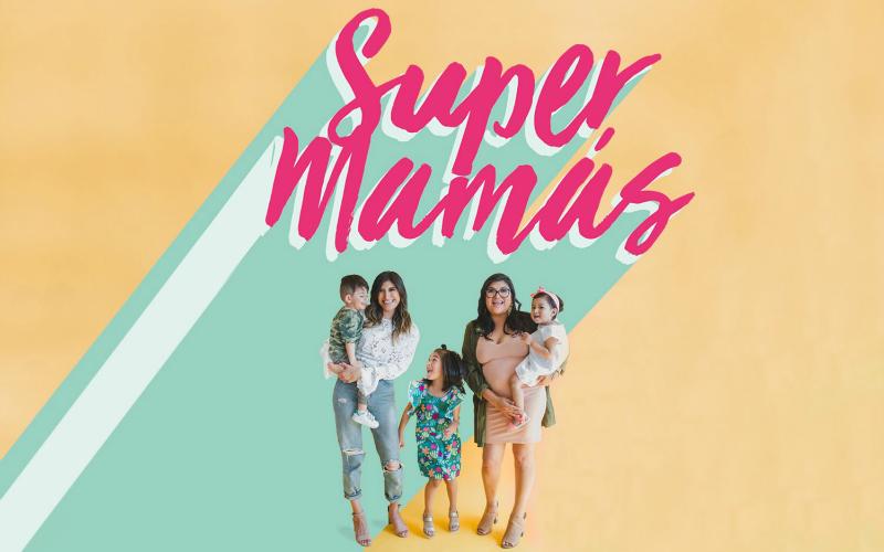 super-mamas-podcast-pualina-lopez-bricia-lopez